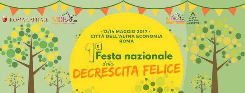 Prima festa nazionale della decrescita felice Roma 13-14 maggio 2017